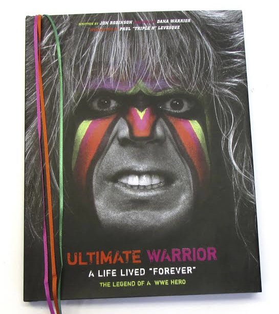 "Book Launch: The Ultimate Warrior: A Life Lived ""Forever"": The Legend of a WWE Hero by Jon Robinson"