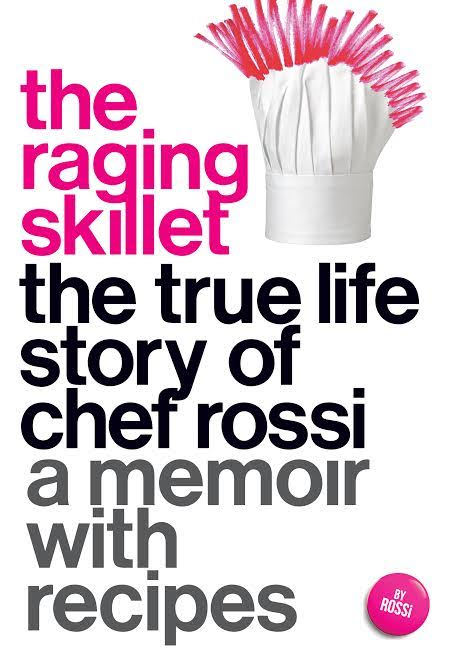 Book Launch: The Raging Skillet: The True Life Story of Chef Rossi by Chef Rossi