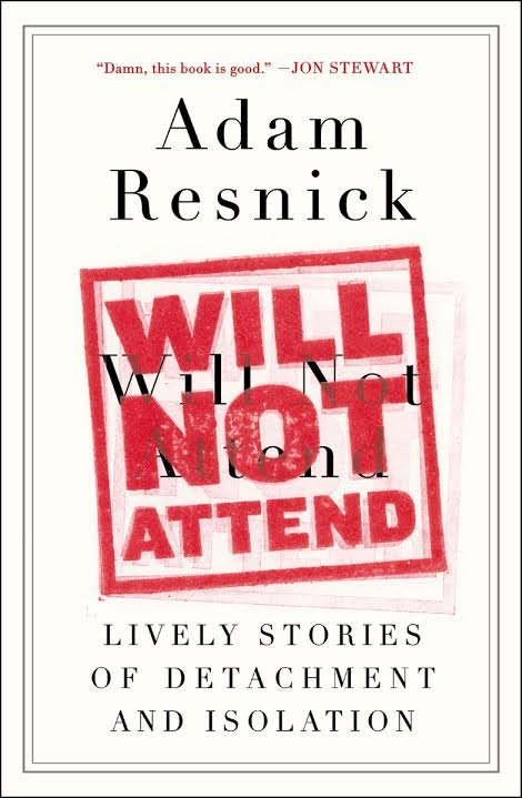 Book Launch: Will Not Attend: Lively Stories of Detachment and Isolation by Adam Resnick with Chris Elliott