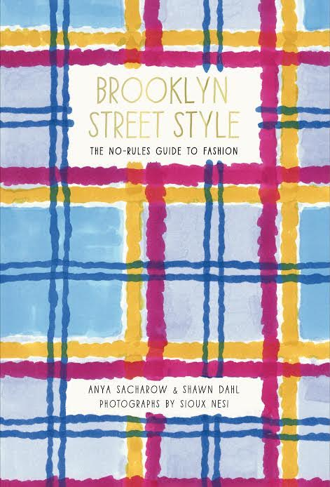 Book Launch: Brooklyn Street Style: The No-Rules Guide to Fashion by Anya Sacharow and Shawn Dahl in conversation with Mary Alice Stephenson, Jennifer Rogien, Jennifer Mankins, Titania Inglis, and Eisa Davis