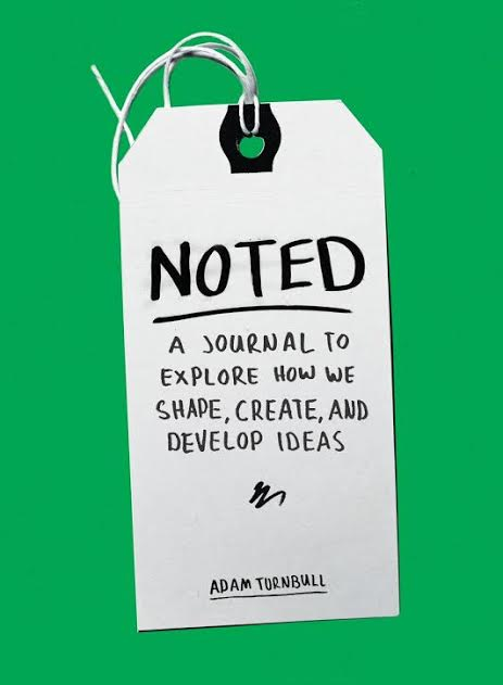 Book Launch: Noted: A Journal to Explore How We Shape, Create, and Develop Ideas By Adam Turnbull with Valerie Cortes