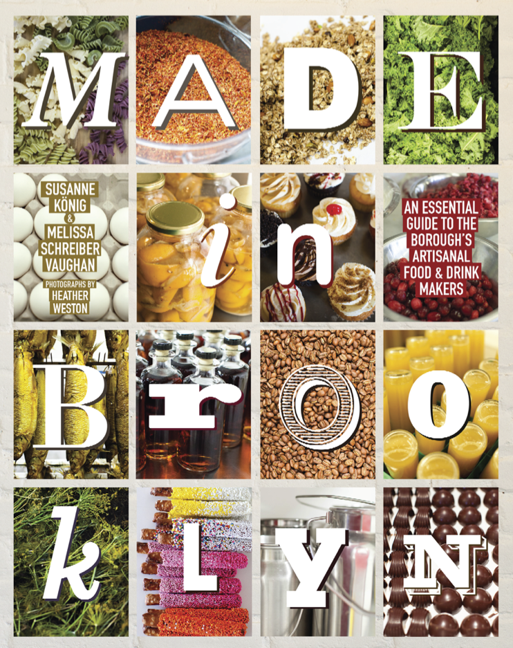 Book Launch: Made in Brooklyn: An Essential Guide to the Borough's Artisanal Food & Drink Makers by Susanne König, Melissa Schreiber Vaughan and Heather Weston in conversation with Gaia DiLoreto