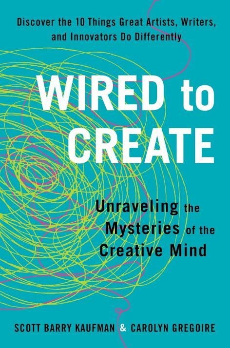 Book Launch: Wired to Create: Unraveling the Mysteries of the Creative Mind by Scott Barry Kaufman and Carolyn Gregoire
