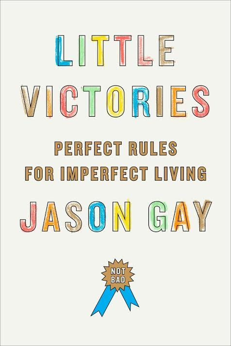 Book Launch: Little Victories: Perfect Rules for Imperfect Living by Jason Gay
