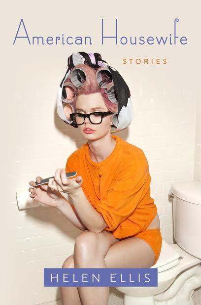 Book Launch: American Housewife by Helen Ellis