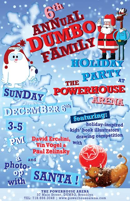 The 6th Annual Dumbo Family Holiday Party with Vin Vogel, Paul Zelinsky and David Ercolini plus a special visit from Santa!