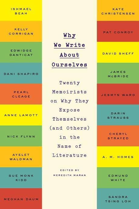 Book Launch: Why We Write About Ourselves: Twenty Memoirists on Why They Expose Themselves (and Others) in the Name of Literature edited by Meredith Maran with contributors Meghan Daum, AM Homes, and Darin Strauss
