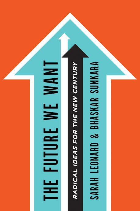 Book Launch: The Future We Want: Radical Ideas for the New Century edited by Sarah Leonard and Bhaskar Sunkara