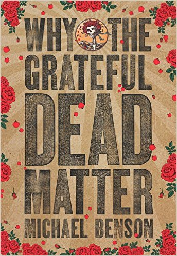 Book Launch: Why the Grateful Dead Matter by Michael Benson