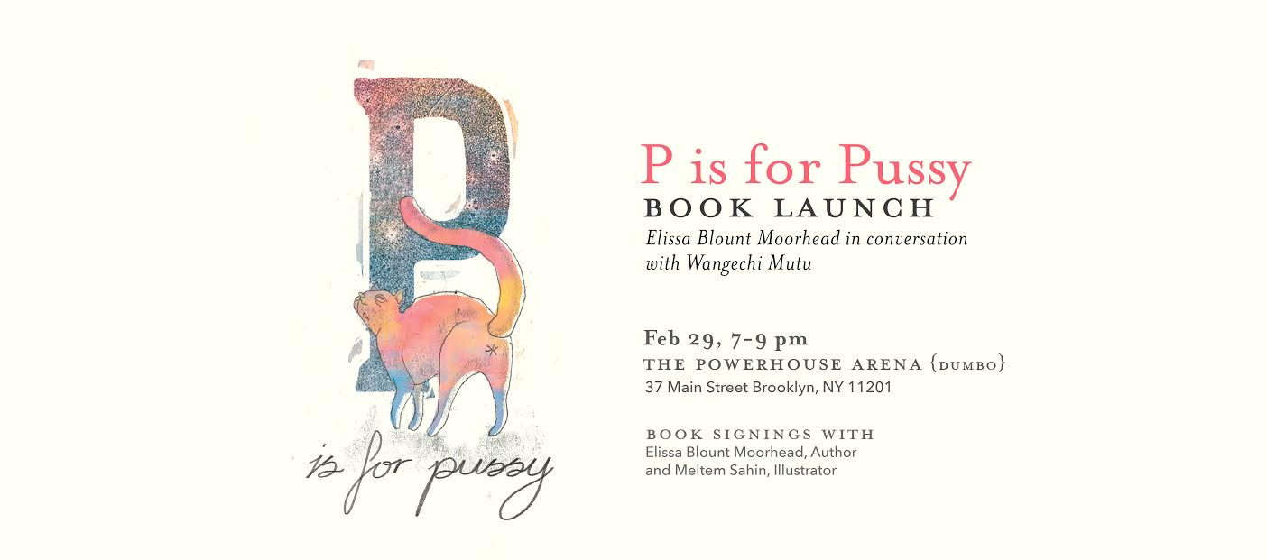 Book Launch: P is for Pussy by Elissa Blount Moorhead in conversation with  Rashida Bumbray