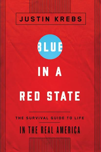 Book Launch: Blue in a Red State: The Survival Guide to Life in the Real America by Justin Krebs