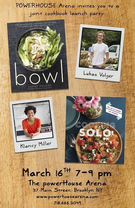 Joint Cookbook Launch: Bowl and Cooking Solo with Lukas Volger and Klancy Miller