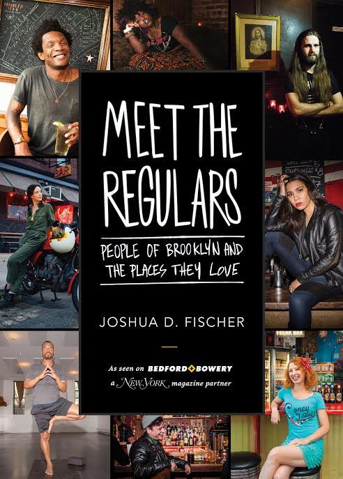 Book Launch: Meet the Regulars: People of Brooklyn and the Places They Love by Joshua D. Fischer in conversation with Nicole Disser