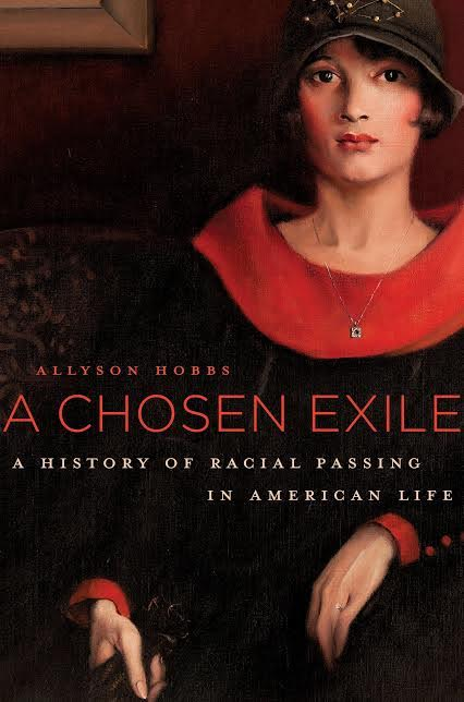 Book Launch: A Chosen Exile: A History of Racial Passing in American Life by Allyson Hobbs