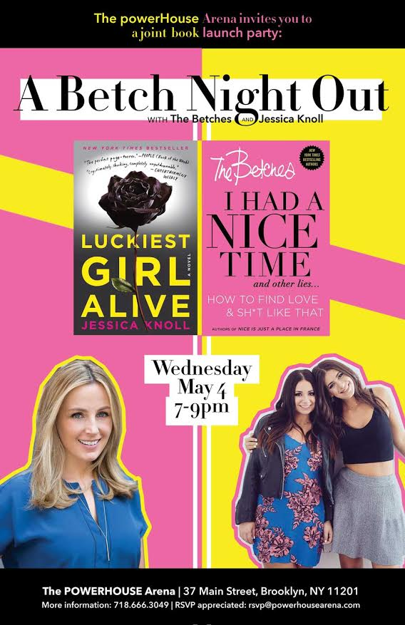 Joint Book Launch: I Had a Nice Time and Other Lies by The Betches & Luckiest Girl Alive by Jessica Knoll