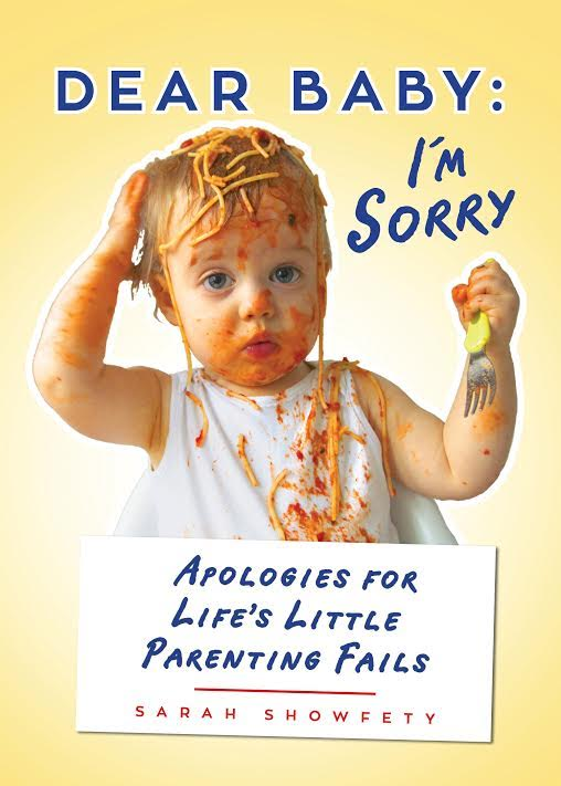 Book Launch: Dear Baby: I'm Sorry…: Apologies for Life's Little Parenting Fails by Sarah Showfety