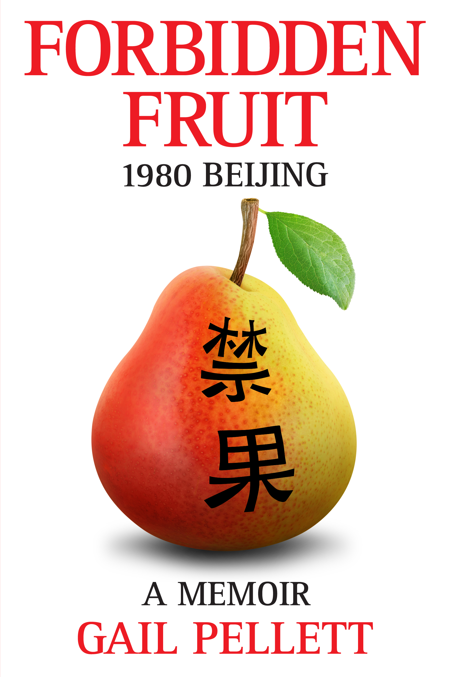 Book Launch: Forbidden Fruit 1980 Beijing by Gail Pellett