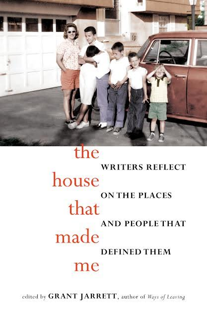 Book Launch: The House that Made Me: Writers Reflect on the Places and People that Defined Them by Grant Jarrett in conversation with contributors Alice Eve Cohen, Porochista Khakpour, Julie Metz and Jeffery Renard Allen