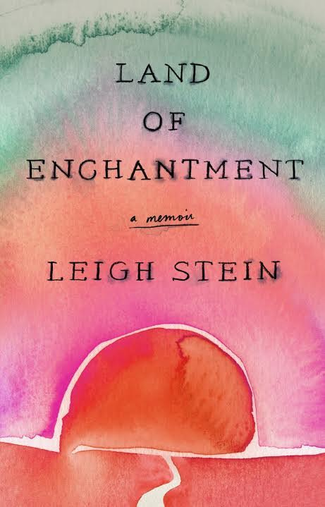 Book Launch: Land of Enchantment by Leigh Stein in conversation with Rachel Syme