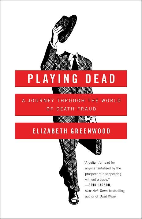 Book Launch: Playing Dead: A Journey Through the World of Death Fraud by Elizabeth Greenwood in conversation with Steven Rambam