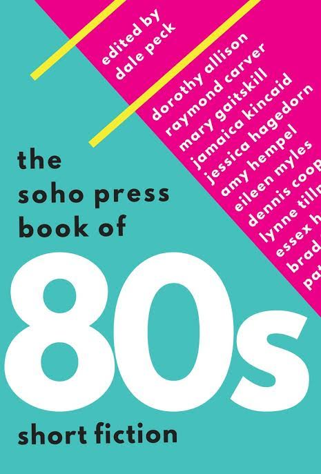 Book Launch: The Soho Press Book of '80s Short Fiction edited by Dale Peck in conversation with contributors Sarah Schulman, Chris Bram, Jaime Manrique, Jessica Hagedorn, John Keene and Bruce Benderson