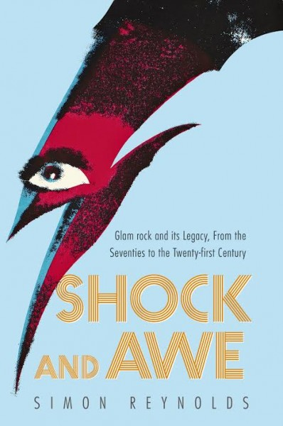 Book Launch: Shock and Awe: Glam rock and its Legacy, From the Seventies to the Twenty-first Century by Simon Reynolds with Luc Sante