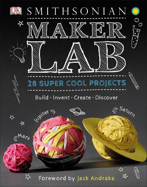 Kids Book Launch: Maker Lab: 28 Super Cool Projects by Jack Challoner