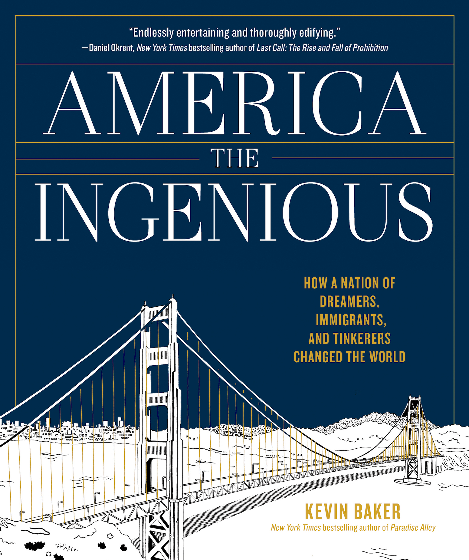 Book Launch: America the Ingenious: How a Nation of Dreamers, Immigrants, and Tinkerers Changed the World by Kevin Baker