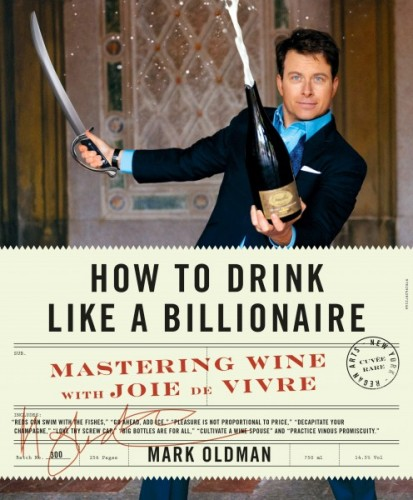Book Launch: How to Drink Like a Billionaire: Mastering Wine with Joie de Virve by Mark Oldman