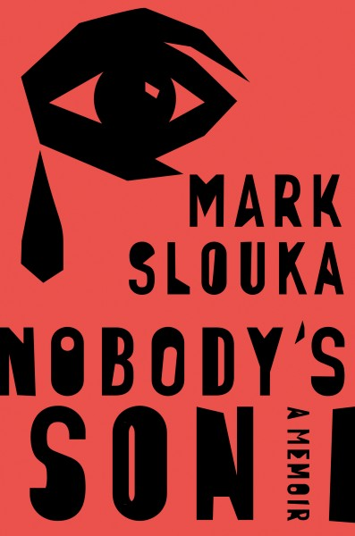 Book Launch: Nobody's Son: A Memoir by Mark Slouka in conversation with Nick Flynn