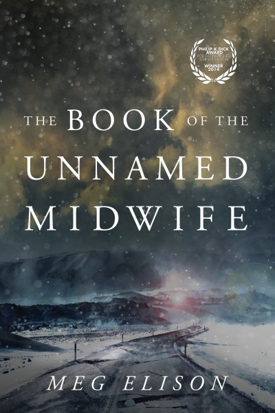 Book Launch: The Book of the Unnamed Midwife by Meg Elison