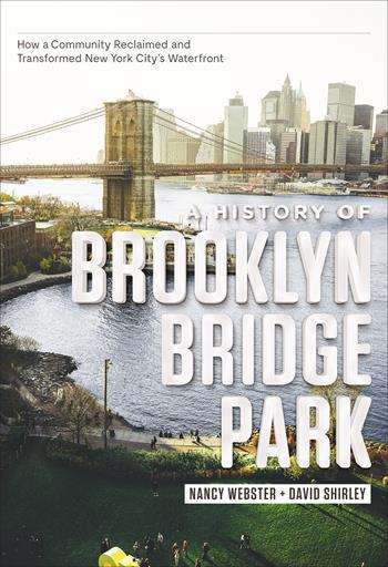Discussion & Book Signing: A History of Brooklyn Bridge Park: How a Community Reclaimed and Transformed New York City's Waterfront by Nancy Webster and David Shirley