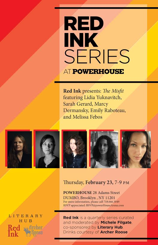 Red Ink Series: The Misfit, hosted by Michele Filgate with Lidia Yuknavitch, Melissa Febos, Sarah Gerard, Marcy Dermansky, and Emily Raboteau