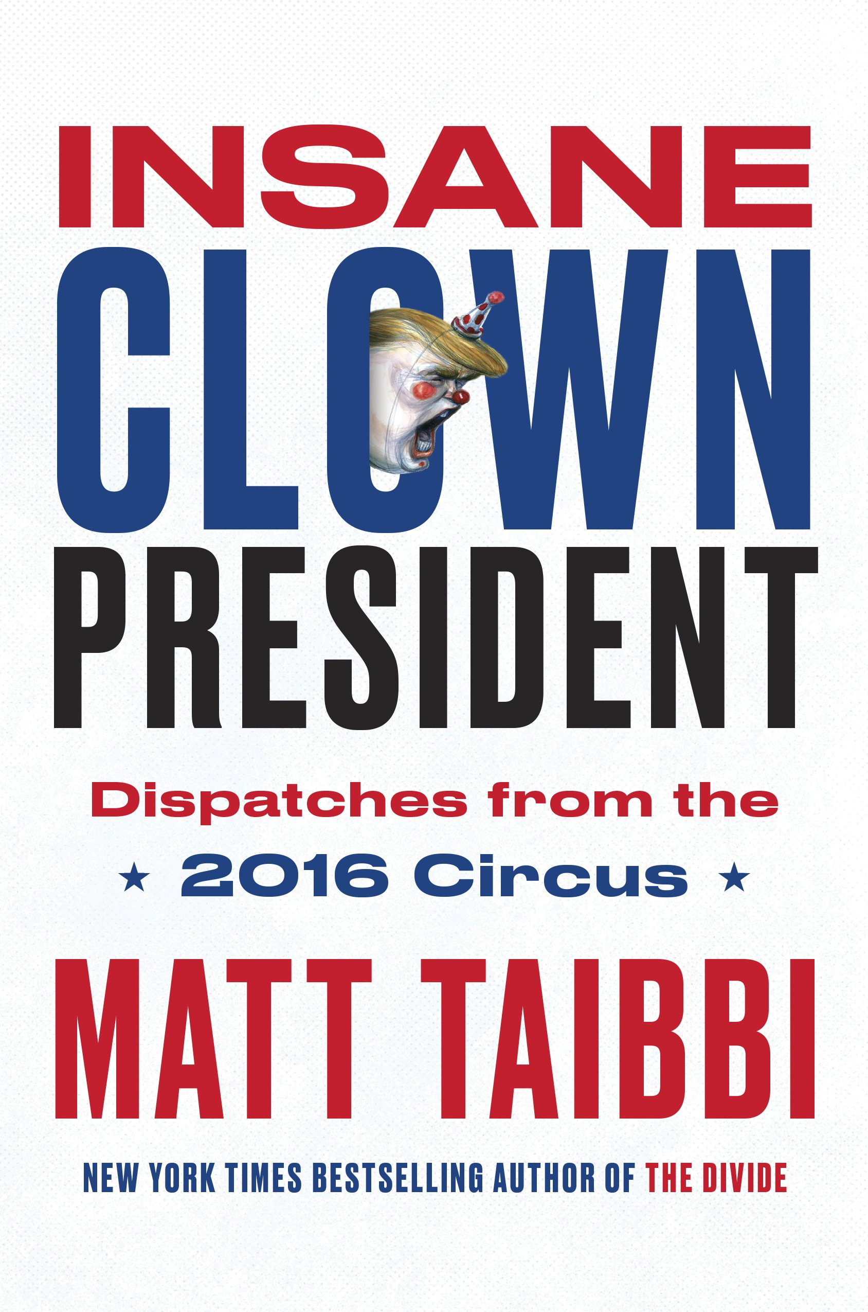 Book Launch: Insane Clown President by Matt Taibbi