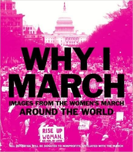 Book Launch: WHY I MARCH: Images from The Women's March Around the World