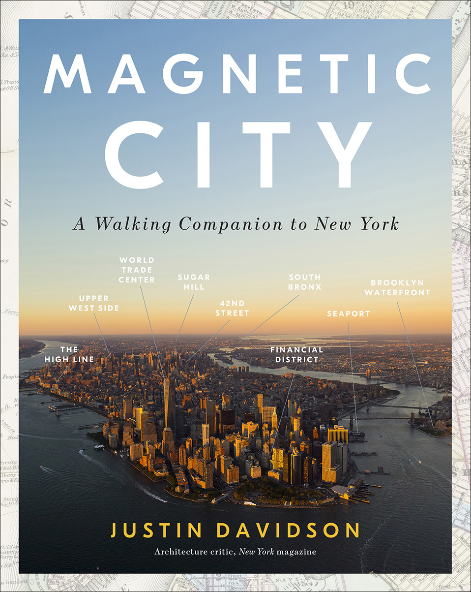 Book Launch: Magnetic City: A Walking Companion to New York by Justin Davidson