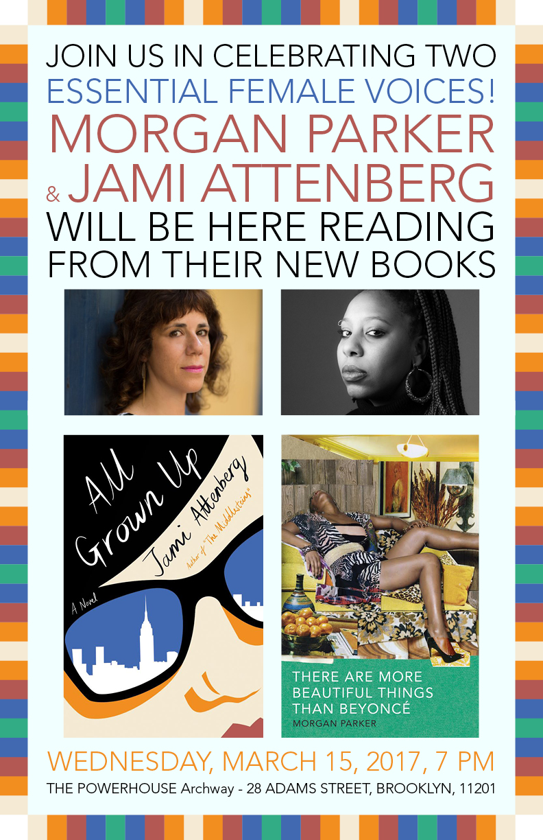 Joint Book Event: There are More Beautiful Things Than Beyonce by Morgan Parker and All Grown Up by Jami Attenberg