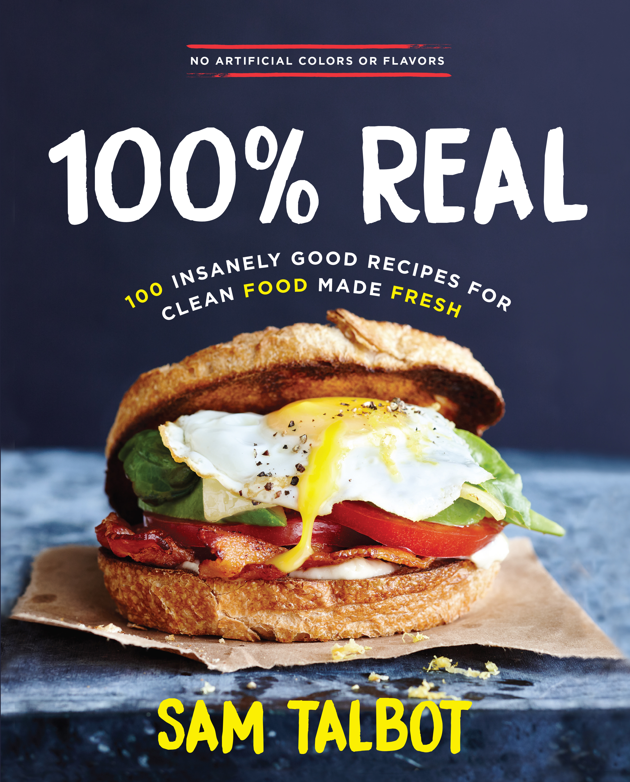 Book Launch: 100% REAL: 100 Insanely Good Recipes for Clean Food Made Fresh by Sam Talbot