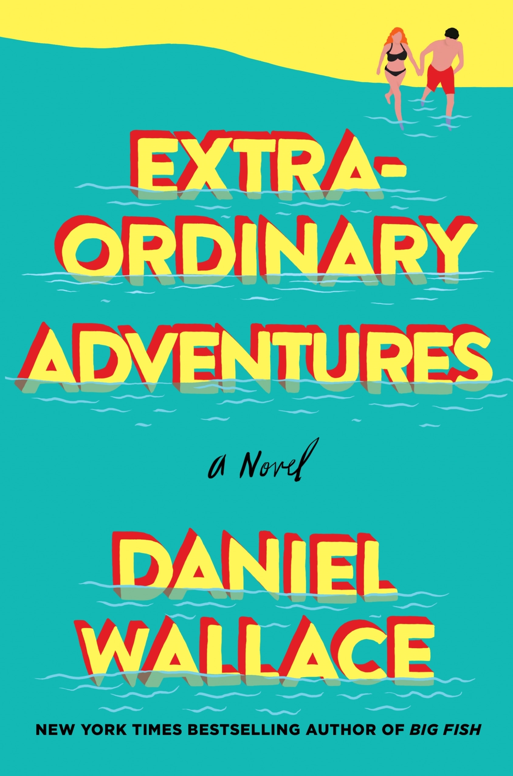NYC Book Launch: Extraordinary Adventures by Daniel Wallace — in conversation w/ Elizabeth Strout