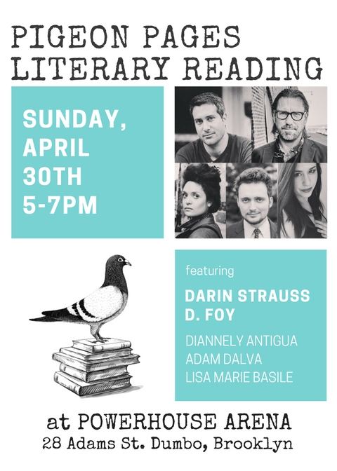 Pigeon Pages Literary Reading: Featuring Darin Strauss, D. Foy, Diannely Antigua, Lisa Marie Basile & Adam Dalva