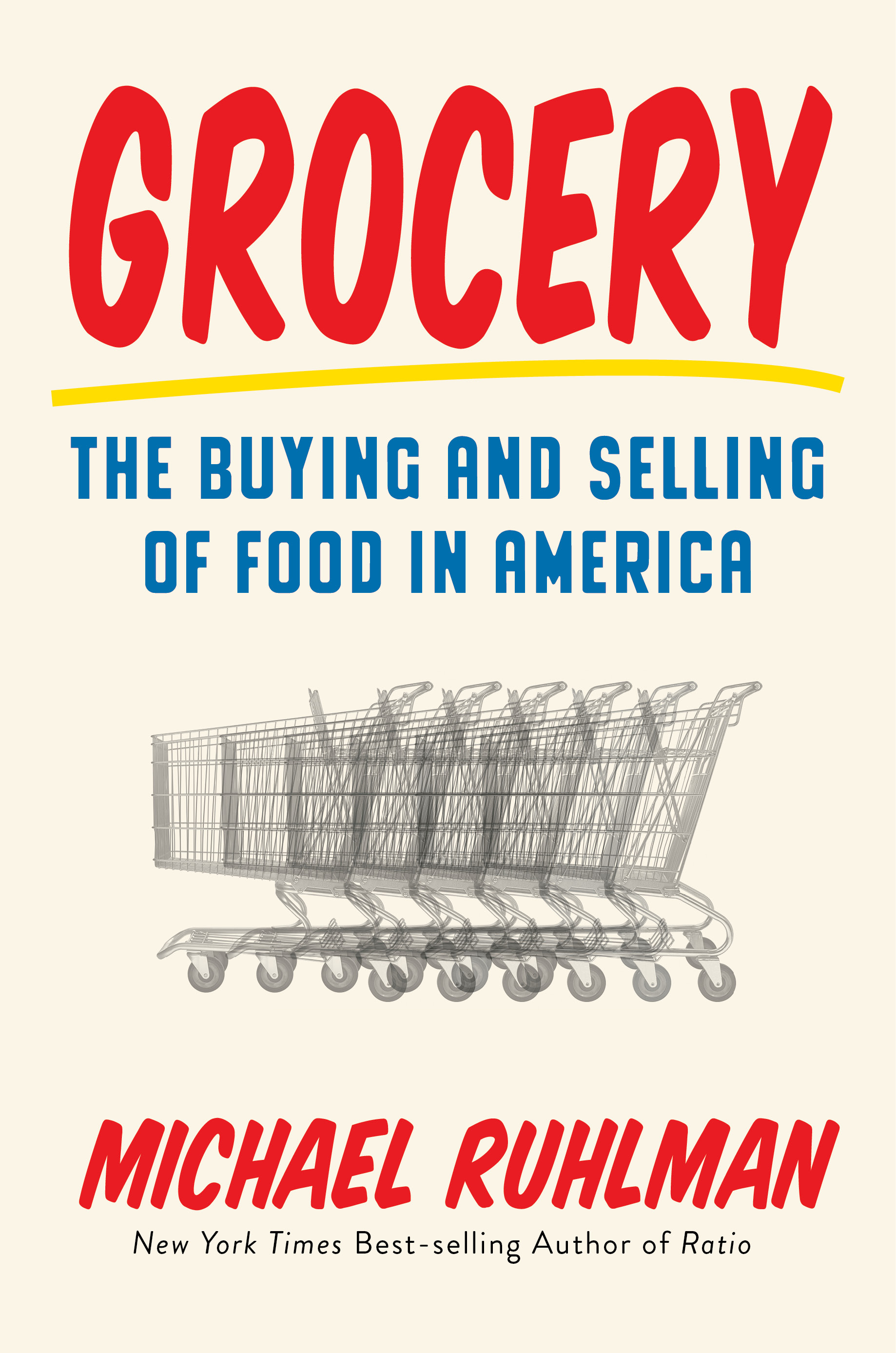 Book Launch: Grocery: The Buying and Selling of Food in America by Michael Ruhlman — in Conversation w/ Michael Moss