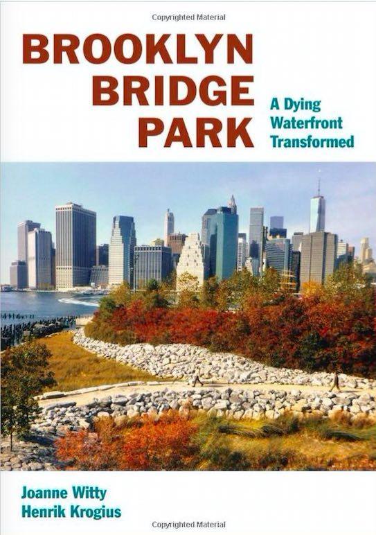 Book Launch: Brooklyn Bridge Park: A Dying Waterfront Transformed by Joanne Witty & Henrik Krogius