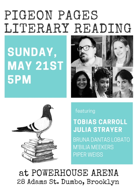 Pigeon Pages Literary Reading: Featuring Tobias Carroll, Julia Strayer, Bruna Dantas Lobato, M'Bilia Meekers, & Piper Weiss