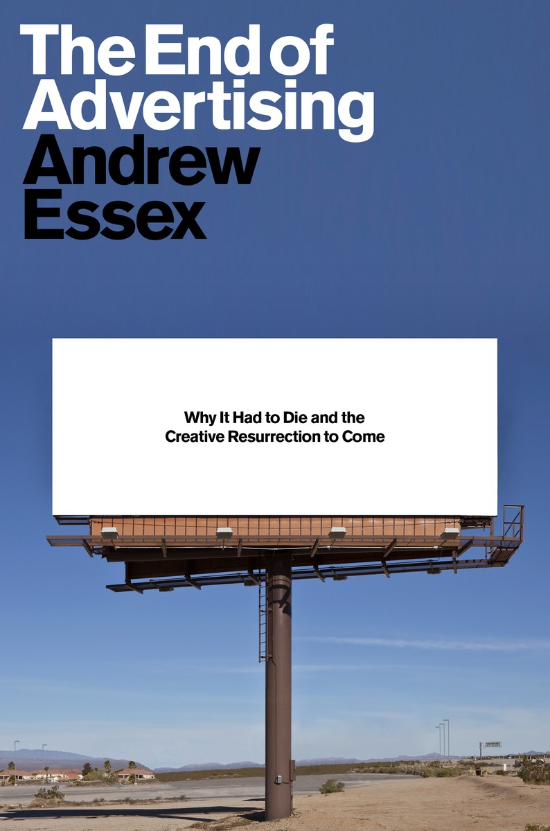 Book Launch: The End of Advertising by Andrew Essex
