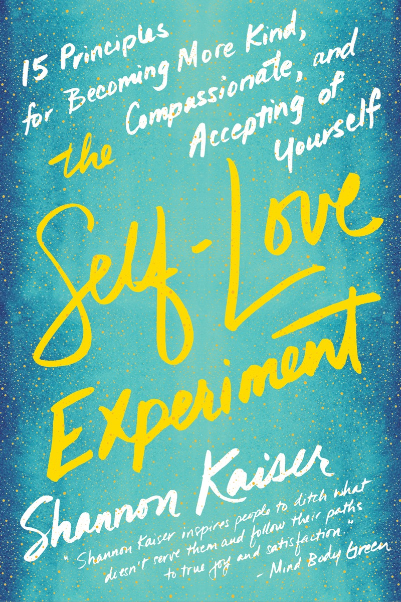 Book Launch: The Self-Love Experiment by Shannon Kaiser — in conversation w/ Amy Leigh Mecree, Michelle Goldblum, Alison Leipzig, & Primavera