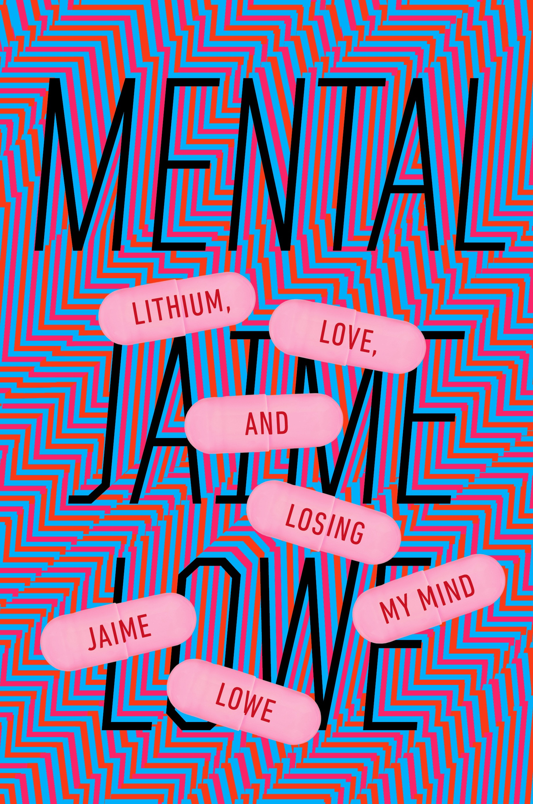 Book Launch: Mental: Lithium, Love, and Losing My Mind by Jaime Lowe