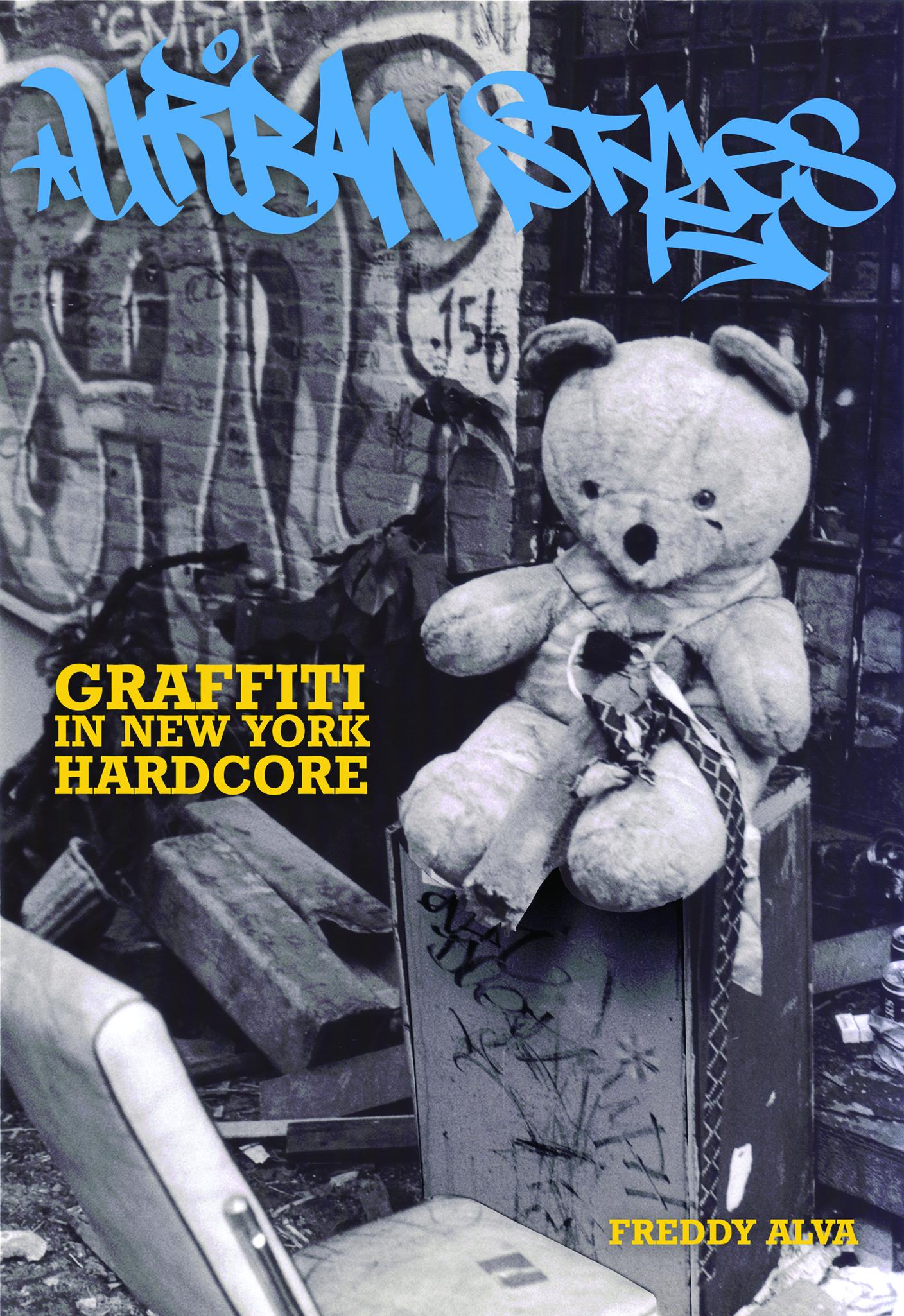 Book Launch & Panel: Urban Styles: Graffiti in New York Hardcore by Freddy Alva — in conversation w/ Sacha Jenkins, EZEC, KR.ONE, JERE, & SMOG