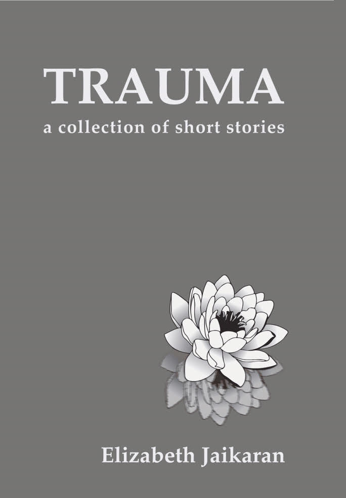 Book Launch: Trauma: A Collection of Short Stories by Elizabeth Jaikaran — in conversation w/ Priya Arora