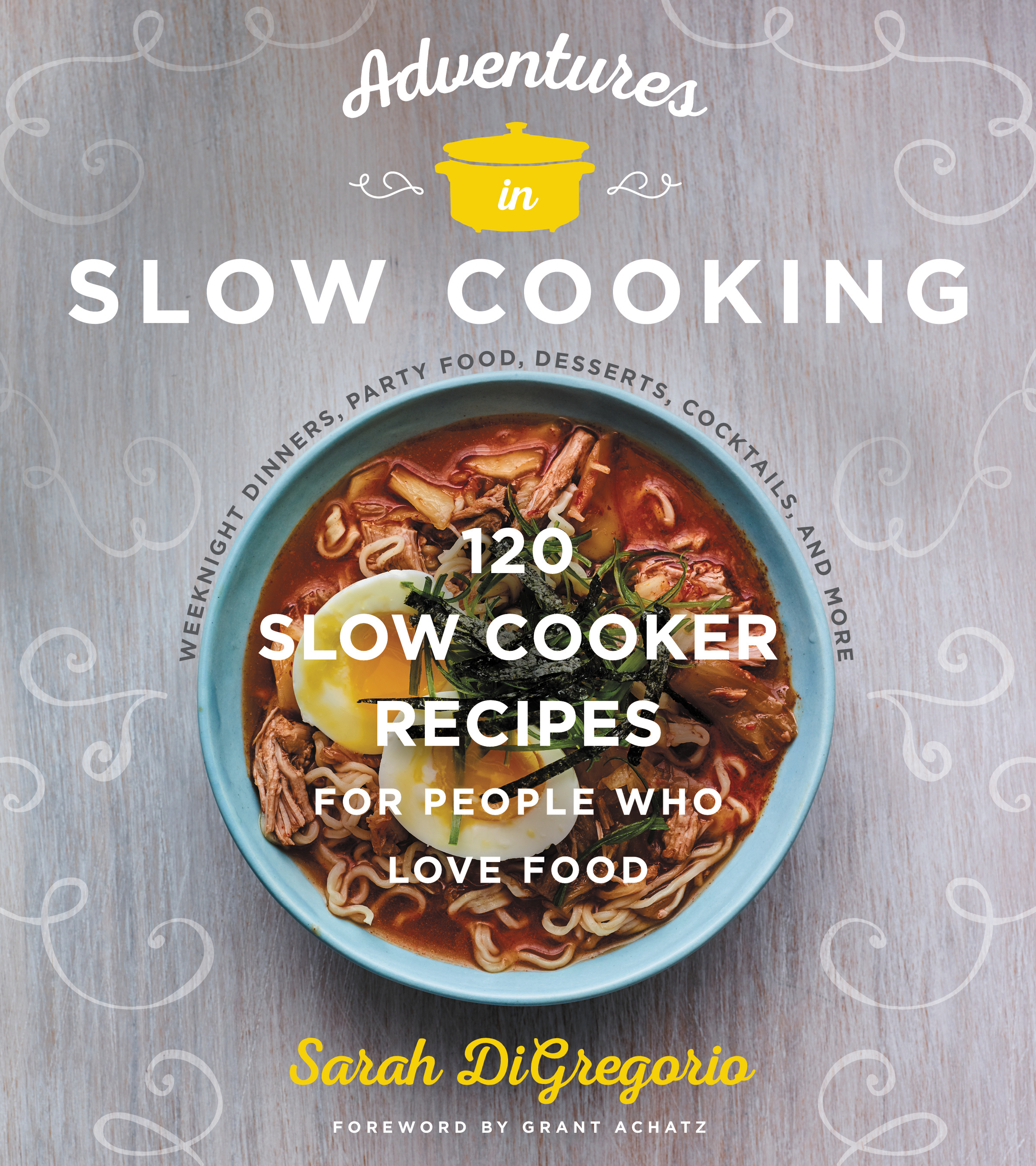 Book Launch: Adventures in Slow Cooking by Sarah DiGregorio