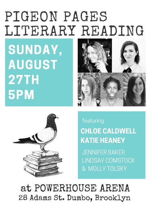 Pigeon Pages Literary Reading: Featuring Chloe Caldwell, Katie Heaney, Jennifer Baker, Lindsay Comstock, & Molly Tolsky